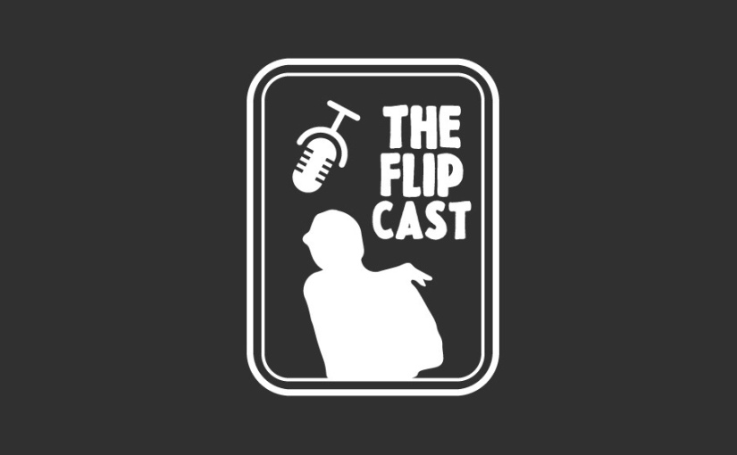 A new FlipCast! Rejoice!